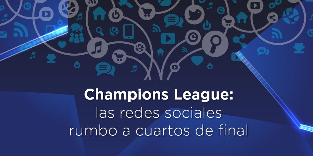Champions League: las redes sociales rumbo a cuartos de final